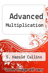 Advanced Multiplication by S. Harold Collins - ISBN 9780931993176