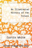 cover of An Illuminated History of the Future
