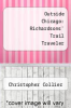 cover of Outside Chicago: Richardsons` Trail Traveler