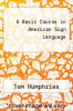 cover of A Basic Course in American Sign Language (2nd edition)