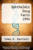 cover of Ophthalmic Drug Facts 1994 (1st edition)