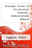 cover of Strategic Vision of the Wireless Industry: Communications Unbound