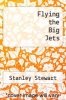 cover of Flying the Big Jets (2nd edition)