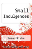 cover of Small Indulgences