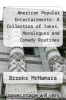 cover of American Popular Entertainments: A Collection of Jokes, Monologues and Comedy Routines