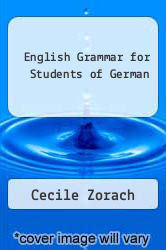 English Grammar for Students of German by Cecile Zorach - ISBN 9780934034029