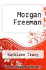 cover of Morgan Freeman (2nd edition)