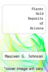 Cover of Placer Gold Deposits of Arizona EDITIONDESC (ISBN 978-0935182330)
