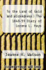 cover of To the Land of Gold and Wickedness: The 1848-59 Diary of Lorena L. Hays