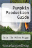cover of Pumpkin Production Guide