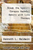 cover of Break the Spell!: Conquer Harmful Habits with Life Therapy