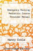 cover of Emergency Nursing Pediatric Course Provider Manual (2nd edition)