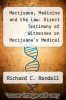cover of Marijuana, Medicine and the Law: Direct Testimony of Witnesses on Marijuana`s Medical Use