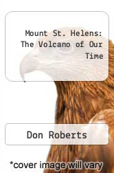 Cover of Mount St. Helens: The Volcano of Our Time EDITIONDESC (ISBN 978-0936608105)