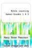 cover of Bible Learning Games-Grades 1 & 2