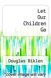 Cover of Let Our Children Go  (ISBN 978-0937540022)