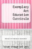 cover of Exemplary Art Education Curricula