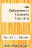 cover of Law Enforcement Firearms Training (4th edition)