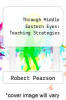 cover of Through Middle Eastern Eyes: Teaching Strategies