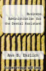 cover of Business Administration for the Dental Assistant (2nd edition)
