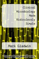 Cover of Clinical Microbiology Made Ridiculously Simple 1 (ISBN 978-0940780200)