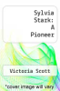 cover of Sylvia Stark: A Pioneer (3rd edition)