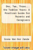cover of One, Two, Three . . . the Toddler Years: A Practical Guide for Parents and Caregivers