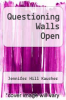 cover of Questioning Walls Open