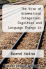 cover of The Rise of Grammatical Categories: Cognition and Language Change in Africa