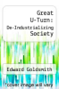 cover of Great U-Turn: De-Industrializing Society