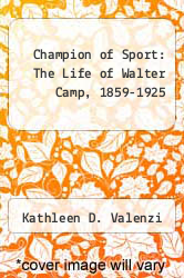 Cover of Champion of Sport: The Life of Walter Camp, 1859-1925 EDITIONDESC (ISBN 978-0943231211)