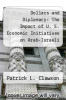cover of Dollars and Diplomacy: The Impact of U. S. Economic Initiatives on Arab-Israeli Negotiations