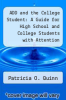 cover of ADD and the College Student: A Guide for High School and College Students with Attention Deficit Disorder (1st edition)
