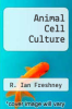cover of Animal Cell Culture