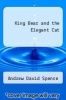 cover of King Bear and the Elegant Cat