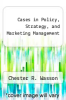 cover of Cases in Policy, Strategy, and Marketing Management