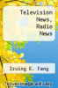 cover of Television News, Radio News (3rd edition)