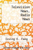 cover of Television News, Radio News (4th edition)
