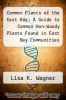 cover of Common Plants of the East Bay; A Guide to Common Non-Woody Plants Found in East Bay Communities