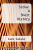 cover of Sitka: A Short History (2nd edition)