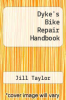cover of Dyke`s Bike Repair Handbook