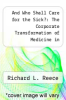 cover of And Who Shall Care for the Sick?: The Corporate Transformation of Medicine in Minnesota