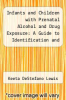 cover of Infants and Children with Prenatal Alcohol and Drug Exposure: A Guide to Identification and Intervention