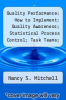 cover of Quality Performance: How to Implement: Quality Awareness; Statistical Process Control; Task Teams; And Statistical Quality Control for Continuous Improvement in Your Organization
