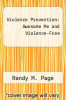 cover of Violence Prevention: Awesome Me and Violence-Free