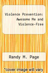 Cover of Violence Prevention: Awesome Me and Violence-Free EDITIONDESC (ISBN 978-0963000972)