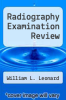 cover of Radiography Examination Review (8th edition)