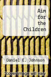 Cover of Aim for the Children EDITIONDESC (ISBN 978-0965142113)