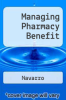 cover of Managing Pharmacy Benefit