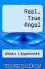 cover of Real, True Angel